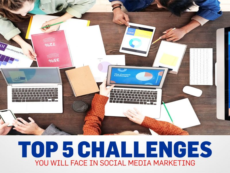 Top 5 Challenges You Will Face In Social Media Marketing